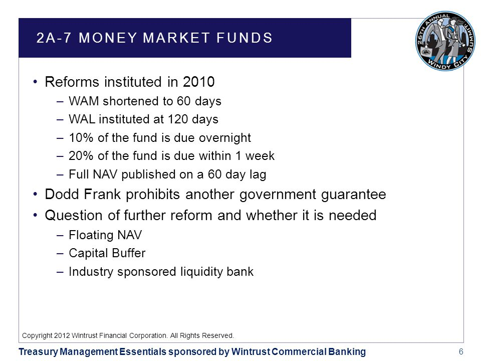 6 Treasury Management Essentials sponsored by Wintrust Commercial Banking Copyright 2012 Wintrust Financial Corporation.