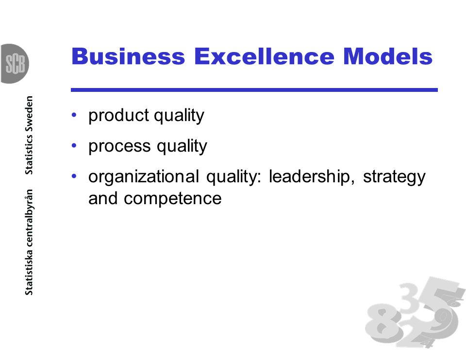 Business Excellence Models product quality process quality organizational quality: leadership, strategy and competence