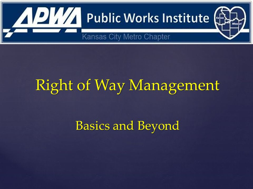 Right of Way Management Basics and Beyond