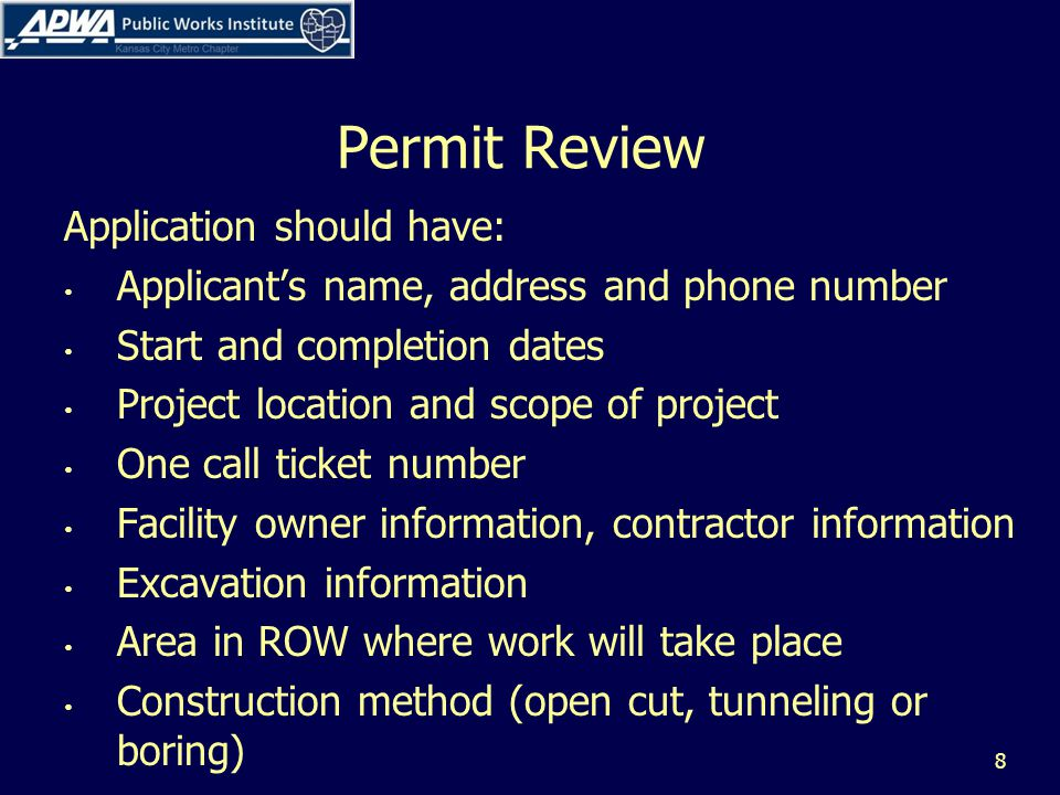 Permit Review Application should have: Applicants name, address and phone number Start and completion dates Project location and scope of project One