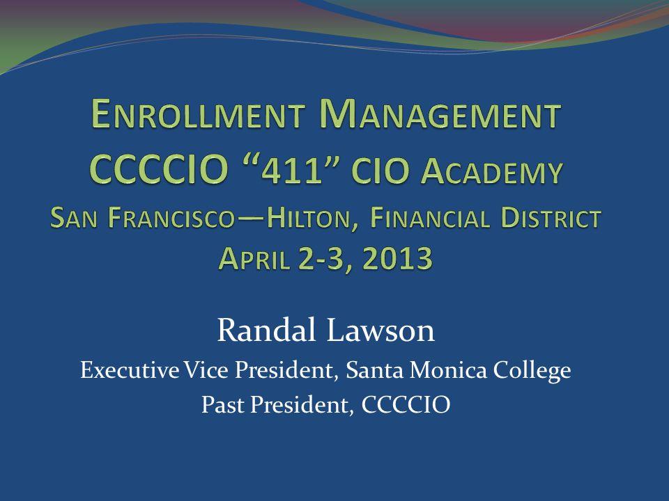 Randal Lawson Executive Vice President, Santa Monica College Past President, CCCCIO
