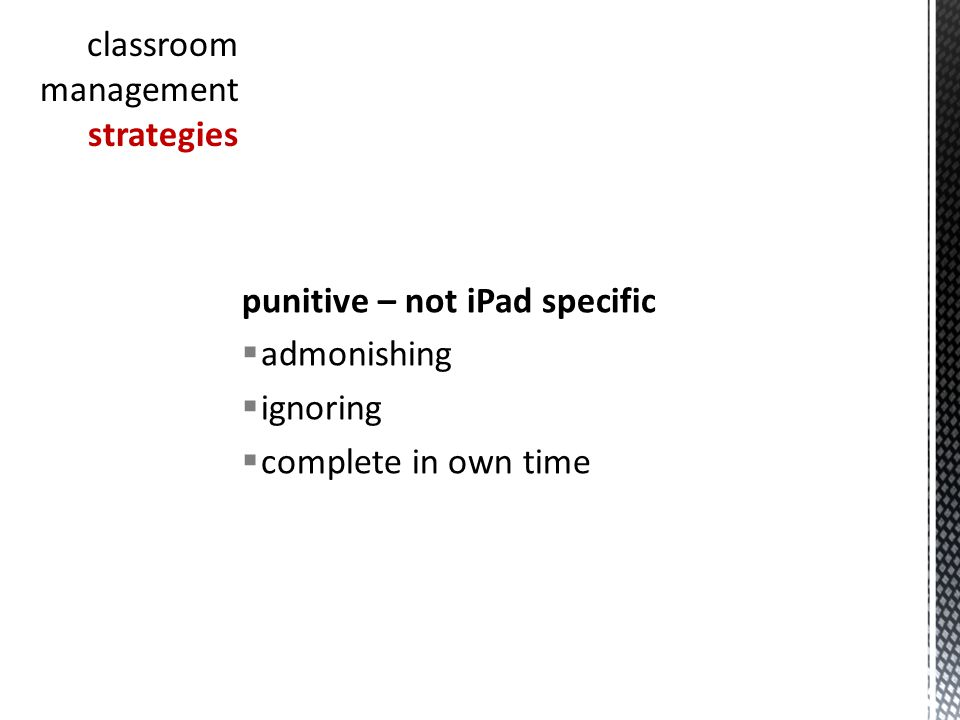 punitive – not iPad specific admonishing ignoring complete in own time