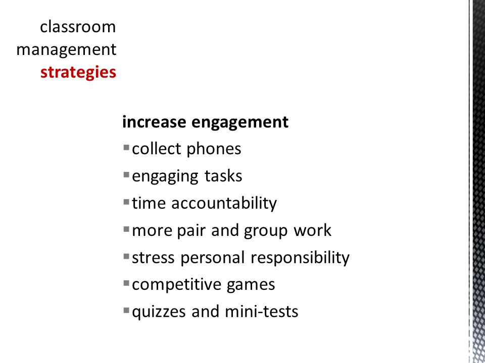 increase engagement collect phones engaging tasks time accountability more pair and group work stress personal responsibility competitive games quizzes and mini-tests