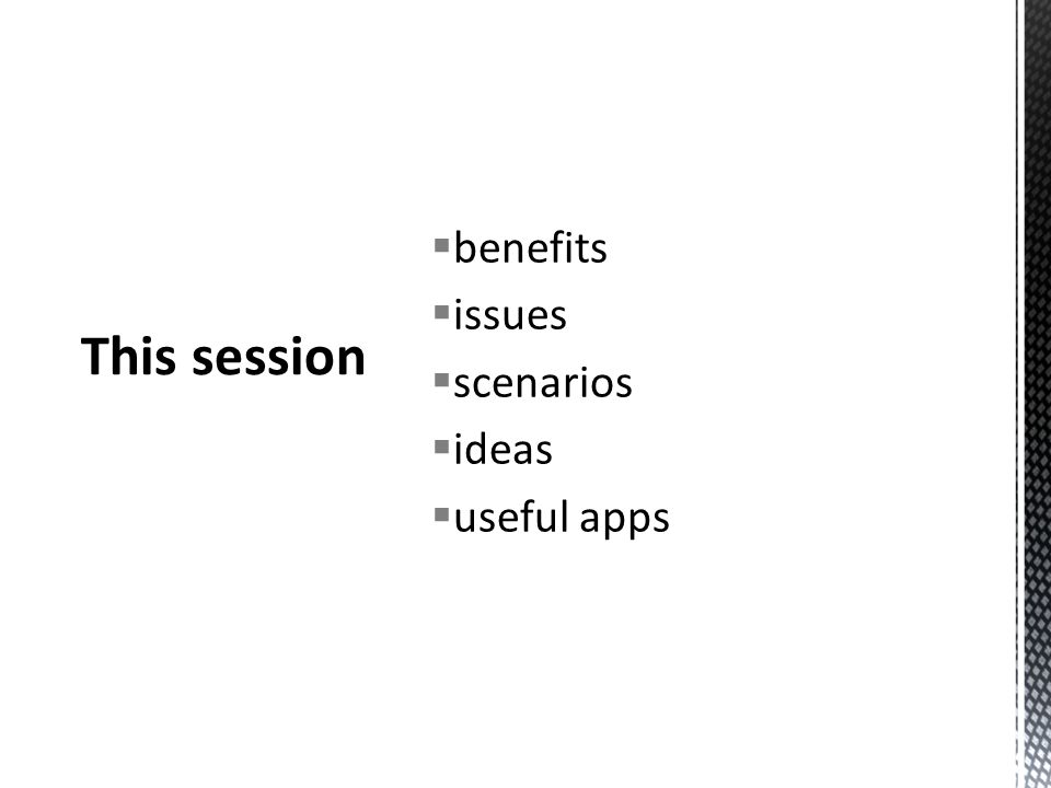 benefits issues scenarios ideas useful apps
