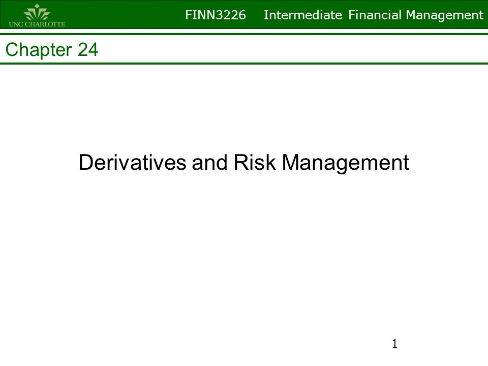 FINN3226 Intermediate Financial Management Chapter 24 Derivatives and Risk Management 1