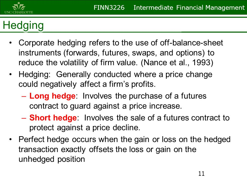 FINN3226 Intermediate Financial Management Hedging Corporate hedging refers to the use of off-balance-sheet instruments (forwards, futures, swaps, and