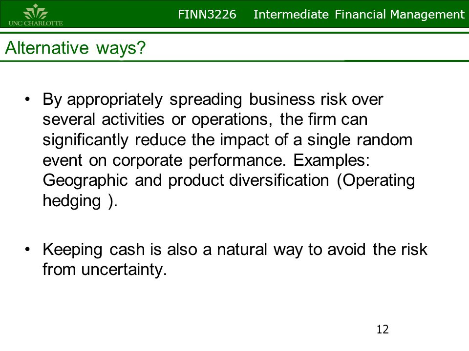 FINN3226 Intermediate Financial Management Alternative ways? By appropriately spreading business risk over several activities or operations, the firm
