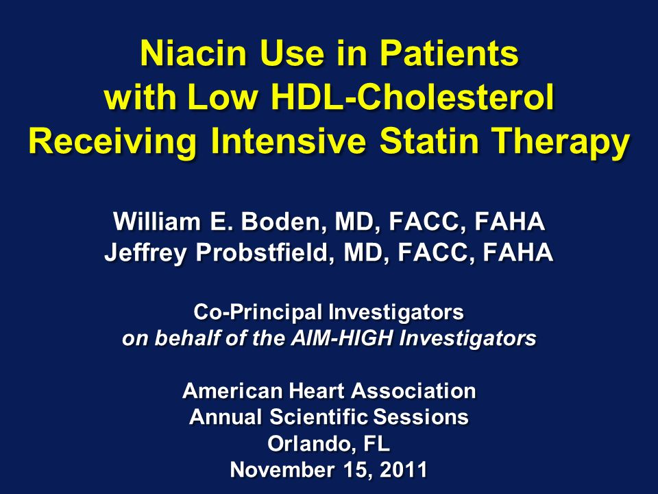 Niacin Use in Patients with Low HDL-Cholesterol Receiving Intensive Statin Therapy William E.