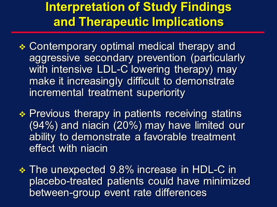 Interpretation of Study Findings and Therapeutic Implications Contemporary optimal medical therapy and aggressive secondary prevention (particularly w
