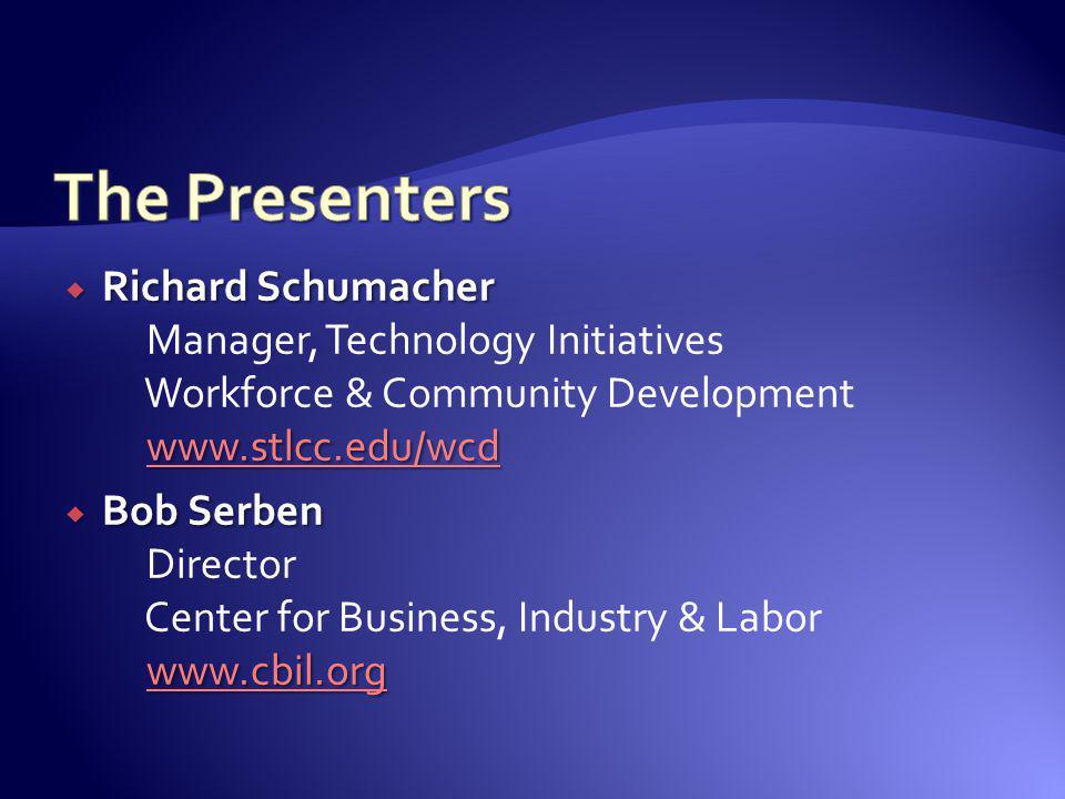 Richard Schumacher www.stlcc.edu/wcd Richard Schumacher Manager, Technology Initiatives Workforce & Community Development www.stlcc.edu/wcd www.stlcc.