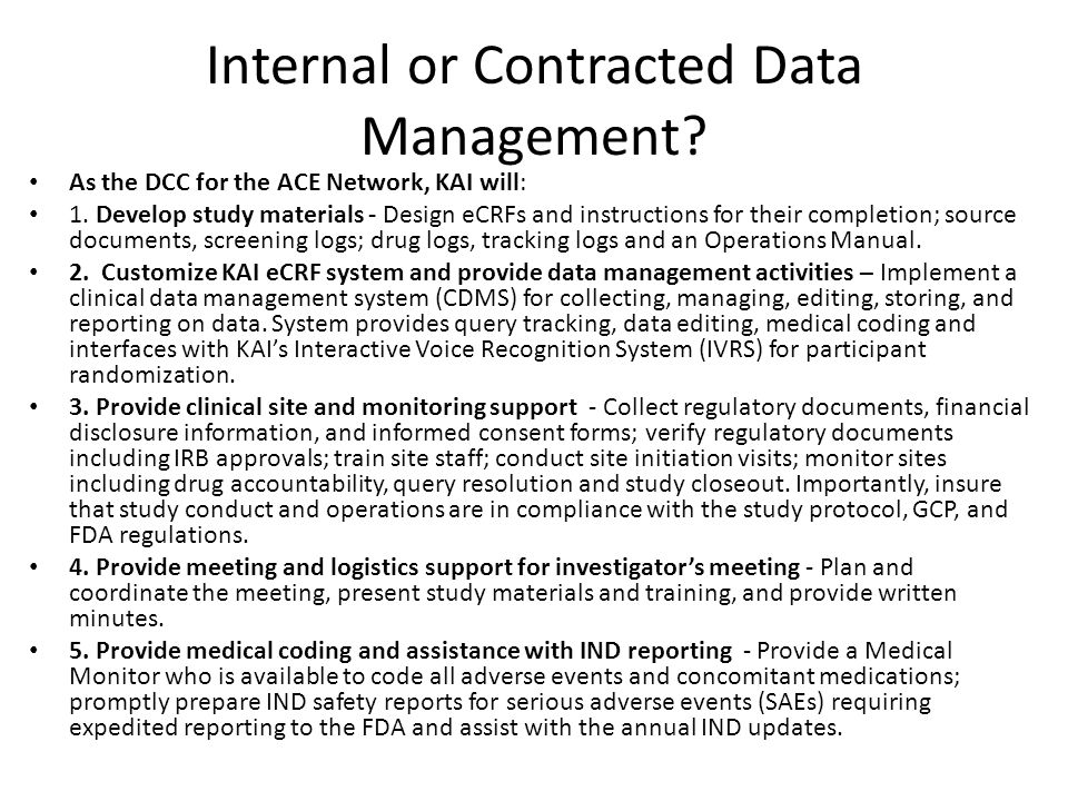 Internal or Contracted Data Management. As the DCC for the ACE Network, KAI will: 1.