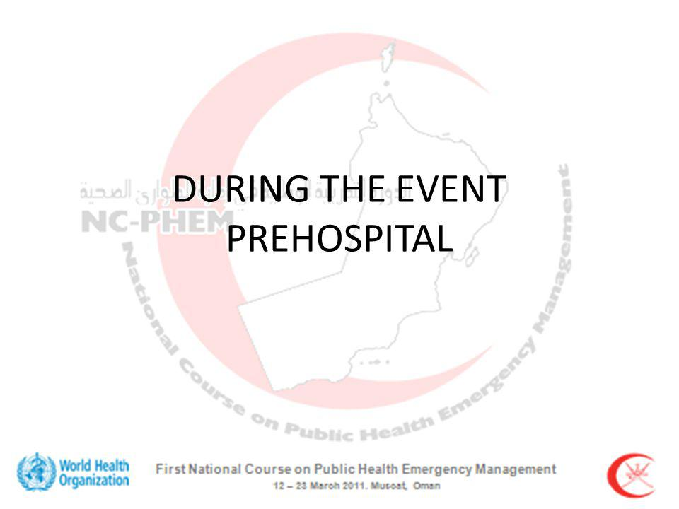 DURING THE EVENT PREHOSPITAL