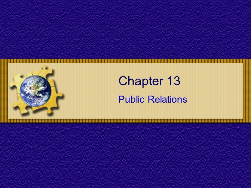 Chapter 13 : Public Relations Public Relations Strategy News Media Options Press conferences –The topic must be a major interest to a specific group Exclusives –To offer one particular medium exclusive right to the story if the medium reaches a substantial number of target customers
