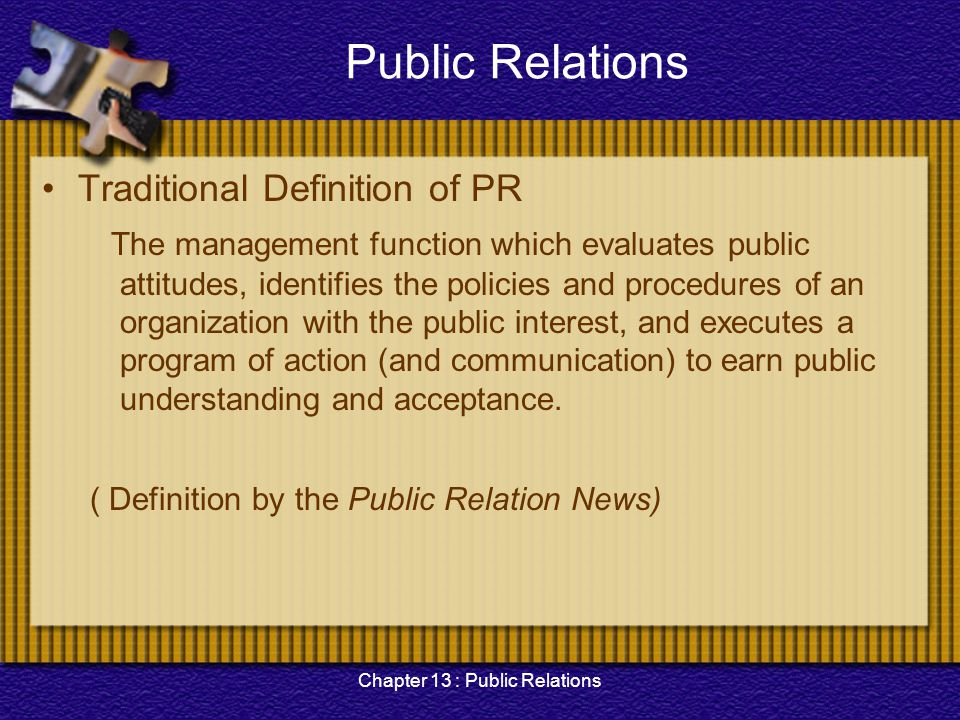 Chapter 13 : Public Relations Public Relations Required stages in PR 1.