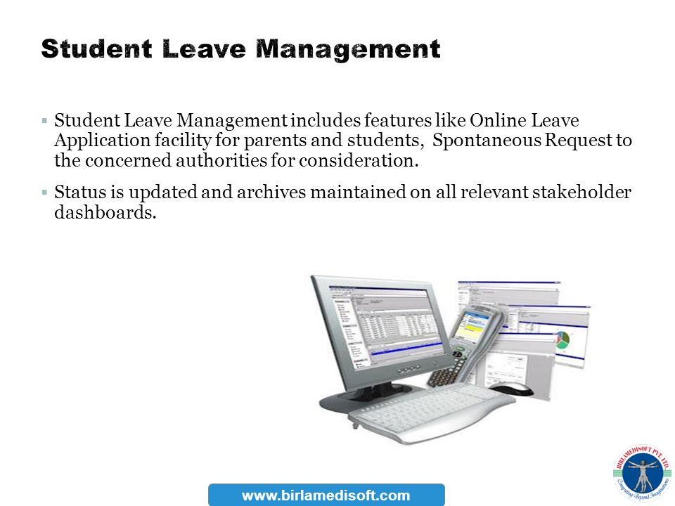Student Leave Management includes features like Online Leave Application facility for parents and students, Spontaneous Request to the concerned autho