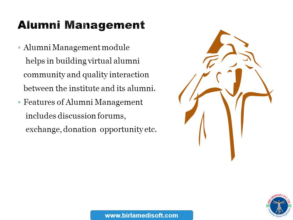 Alumni Management module helps in building virtual alumni community and quality interaction between the institute and its alumni. Features of Alumni M