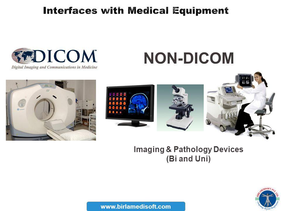 www.birlamedisoft.com NON-DICOM Imaging & Pathology Devices (Bi and Uni)