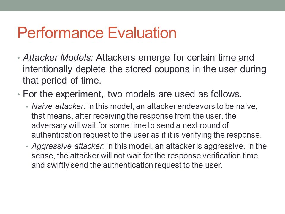 Performance Evaluation Attacker Models: Attackers emerge for certain time and intentionally deplete the stored coupons in the user during that period