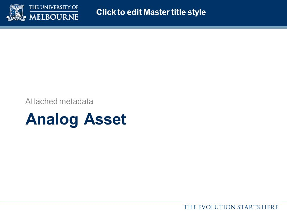 Click to edit Master title style Analog Asset Attached metadata