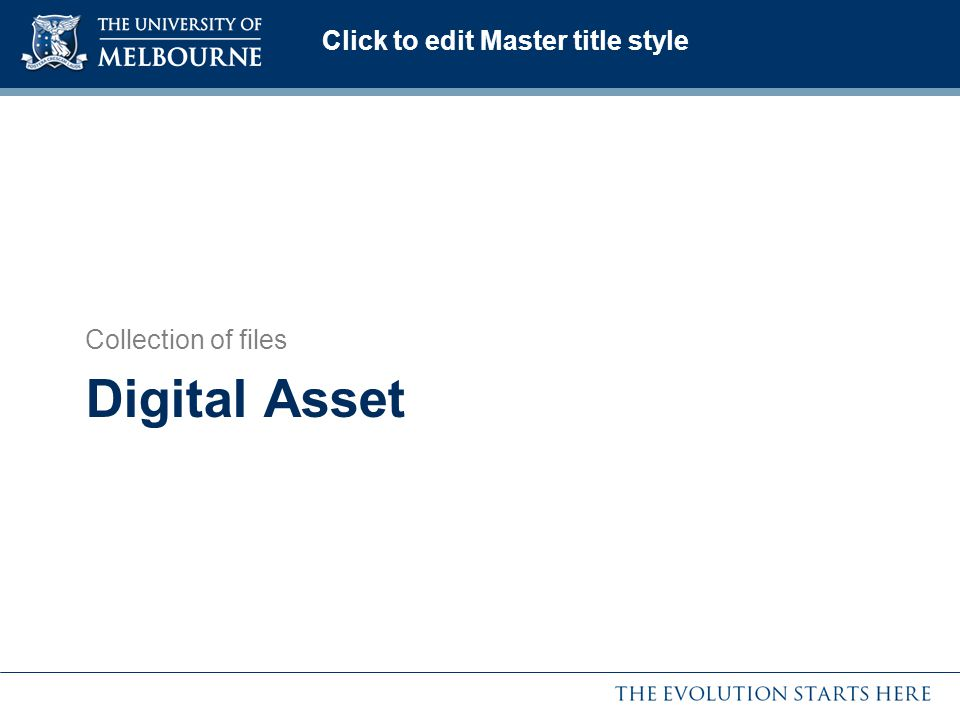 Click to edit Master title style Digital Asset Collection of files