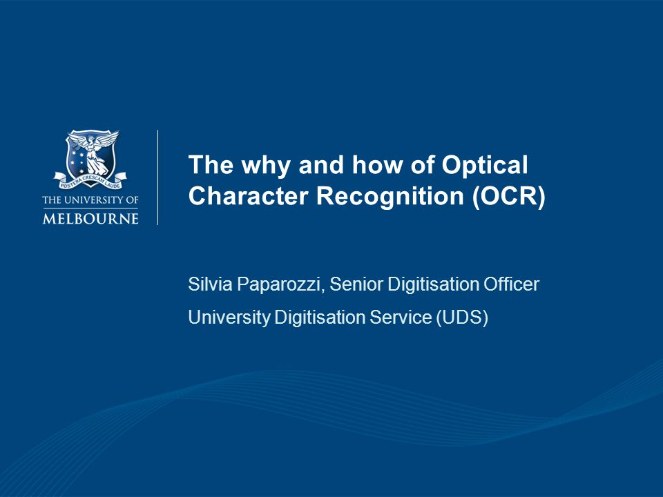 The why and how of Optical Character Recognition (OCR) Silvia Paparozzi, Senior Digitisation Officer University Digitisation Service (UDS)