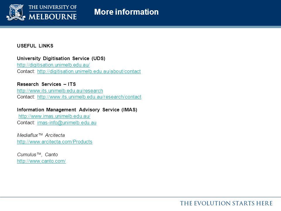 More information USEFUL LINKS University Digitisation Service (UDS) http://digitisation.unimelb.edu.au/ Contact: http://digitisation.unimelb.edu.au/ab