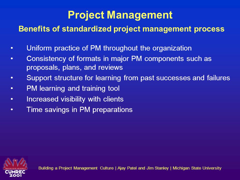 Building a Project Management Culture | Ajay Patel and Jim Stanley | Michigan State University Project Management What makes a good project leader.