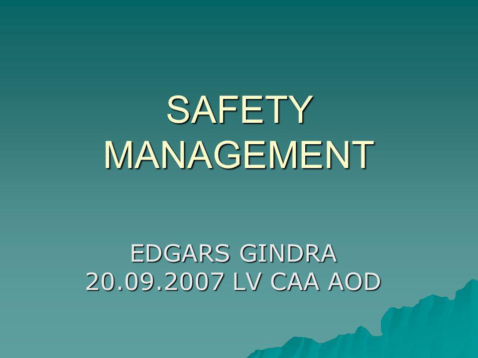 SAFETY MANAGEMENT EDGARS GINDRA 20.09.2007 LV CAA AOD