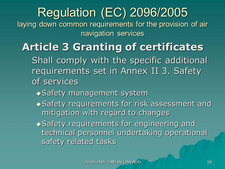 20.09.2007 SMS LV CAA AOD 18 Regulation (EC) 2096/2005 laying down common requirements for the provision of air navigation services Article 3 Granting