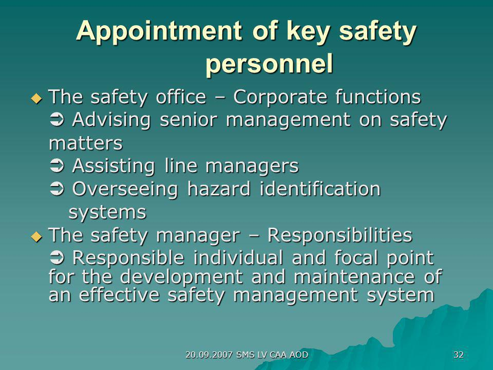 20.09.2007 SMS LV CAA AOD 32 Appointment of key safety personnel The safety office – Corporate functions The safety office – Corporate functions Advis