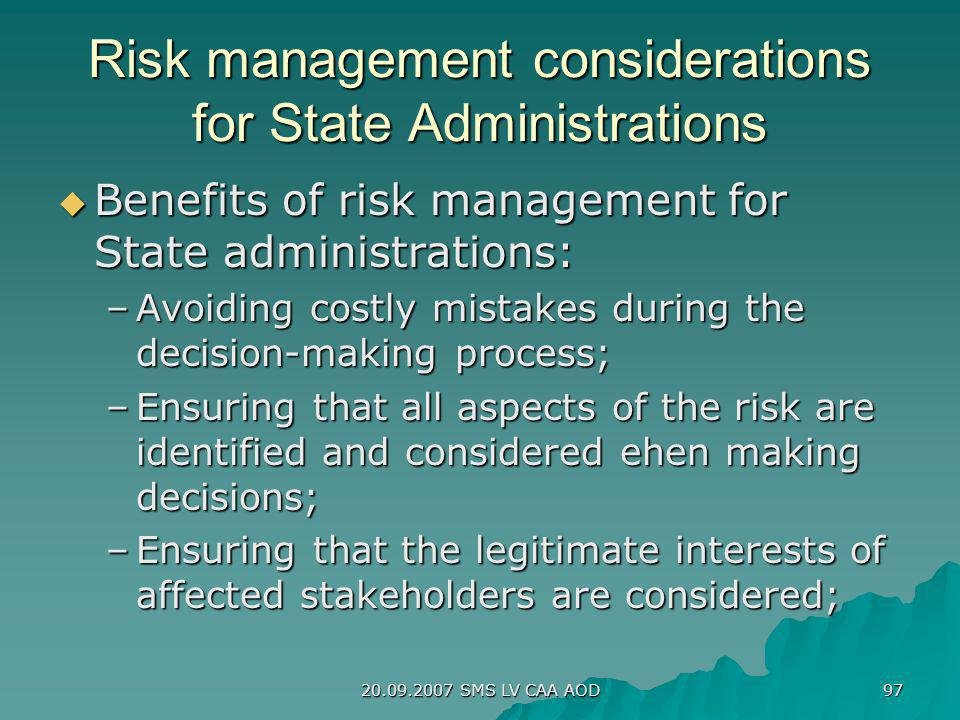 20.09.2007 SMS LV CAA AOD 97 Risk management considerations for State Administrations Benefits of risk management for State administrations: Benefits