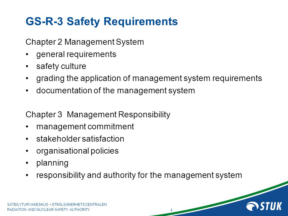 SÄTEILYTURVAKESKUS STRÅLSÄKERHETSCENTRALEN RADIATION AND NUCLEAR SAFETY AUTHORITY 4 GS-R-3 Safety Requirements Chapter 2 Management System general req