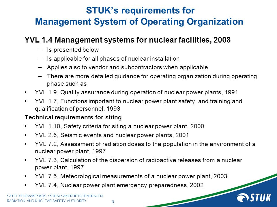 SÄTEILYTURVAKESKUS STRÅLSÄKERHETSCENTRALEN RADIATION AND NUCLEAR SAFETY AUTHORITY STUKs requirements for Management System of Operating Organization Y