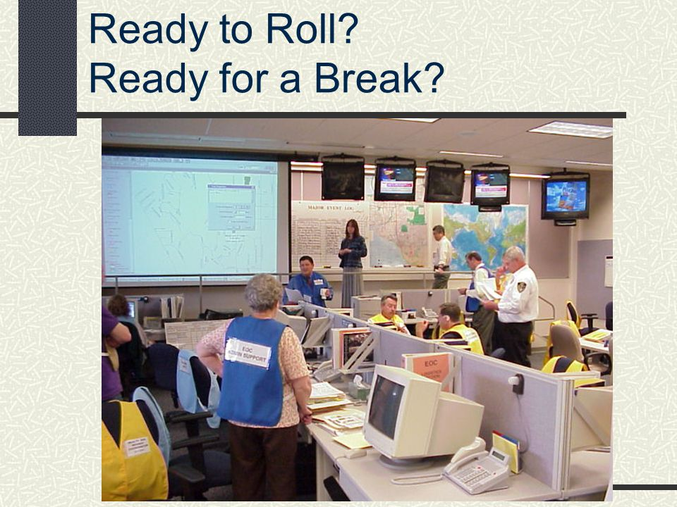 Ready to Roll? Ready for a Break?