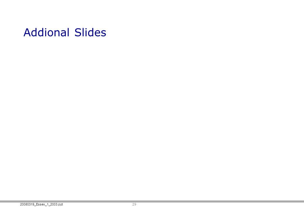 20080319_Essex_1_2003.ppt 29 Addional Slides