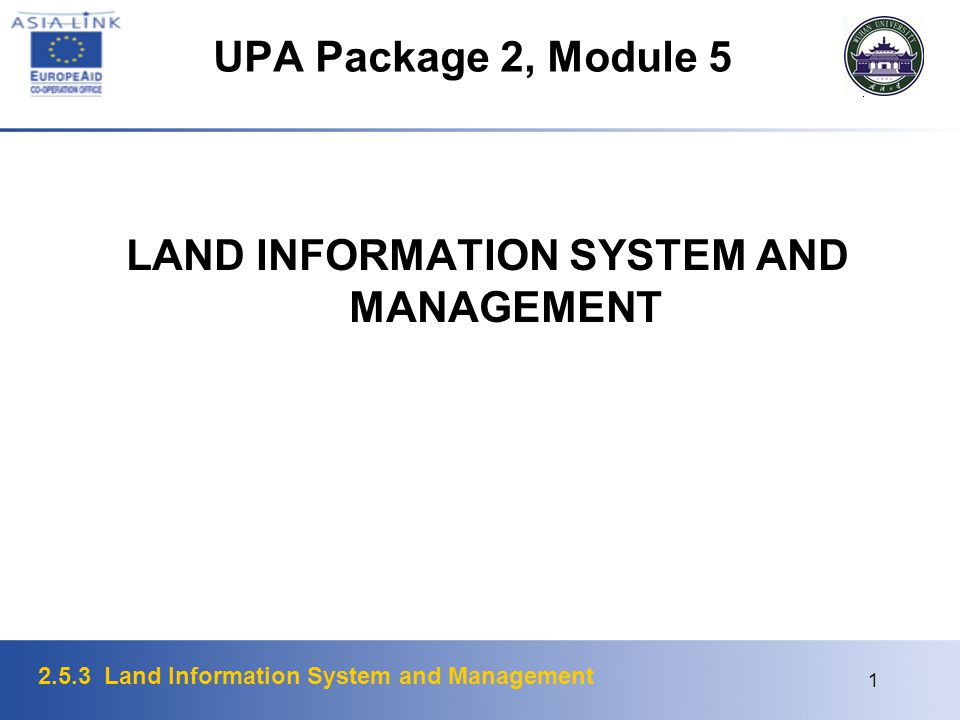 2.5.3 Land Information System and Management 1 UPA Package 2, Module 5 LAND INFORMATION SYSTEM AND MANAGEMENT