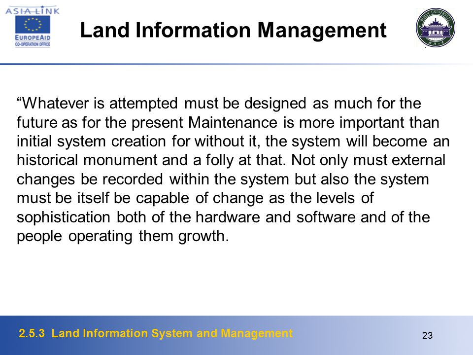 2.5.3 Land Information System and Management 23 Land Information Management Whatever is attempted must be designed as much for the future as for the p