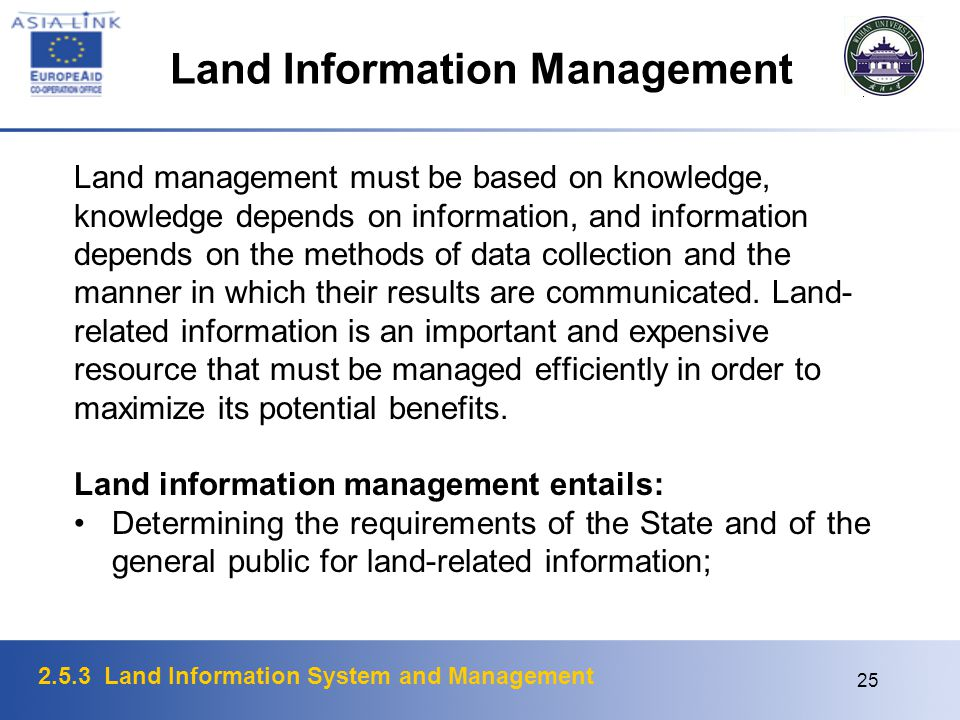 2.5.3 Land Information System and Management 25 Land Information Management Land management must be based on knowledge, knowledge depends on informati