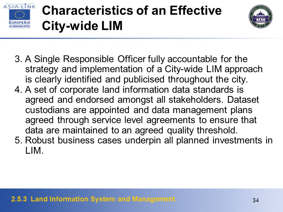 2.5.3 Land Information System and Management 34 Characteristics of an Effective City-wide LIM 3. A Single Responsible Officer fully accountable for th