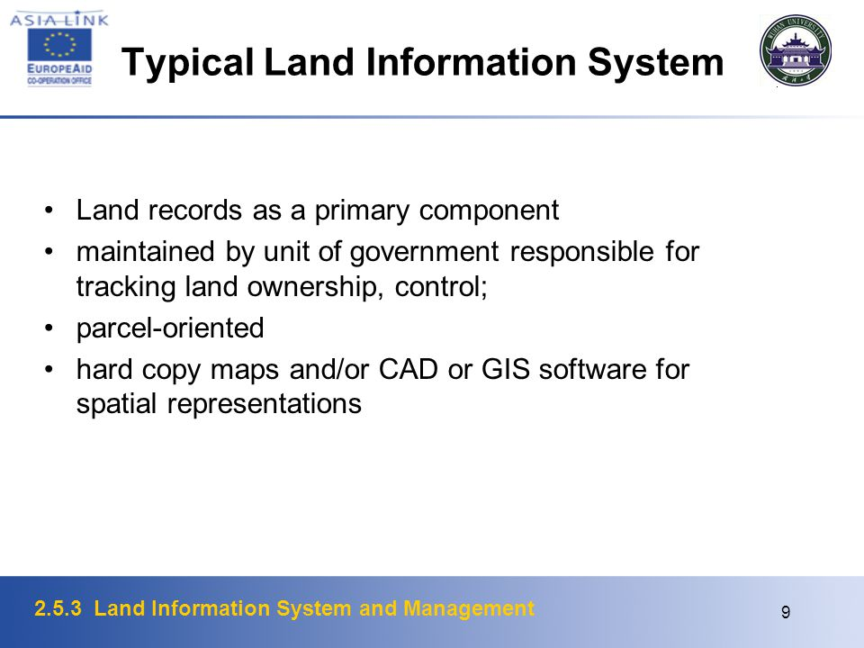 2.5.3 Land Information System and Management 9 Typical Land Information System Land records as a primary component maintained by unit of government re