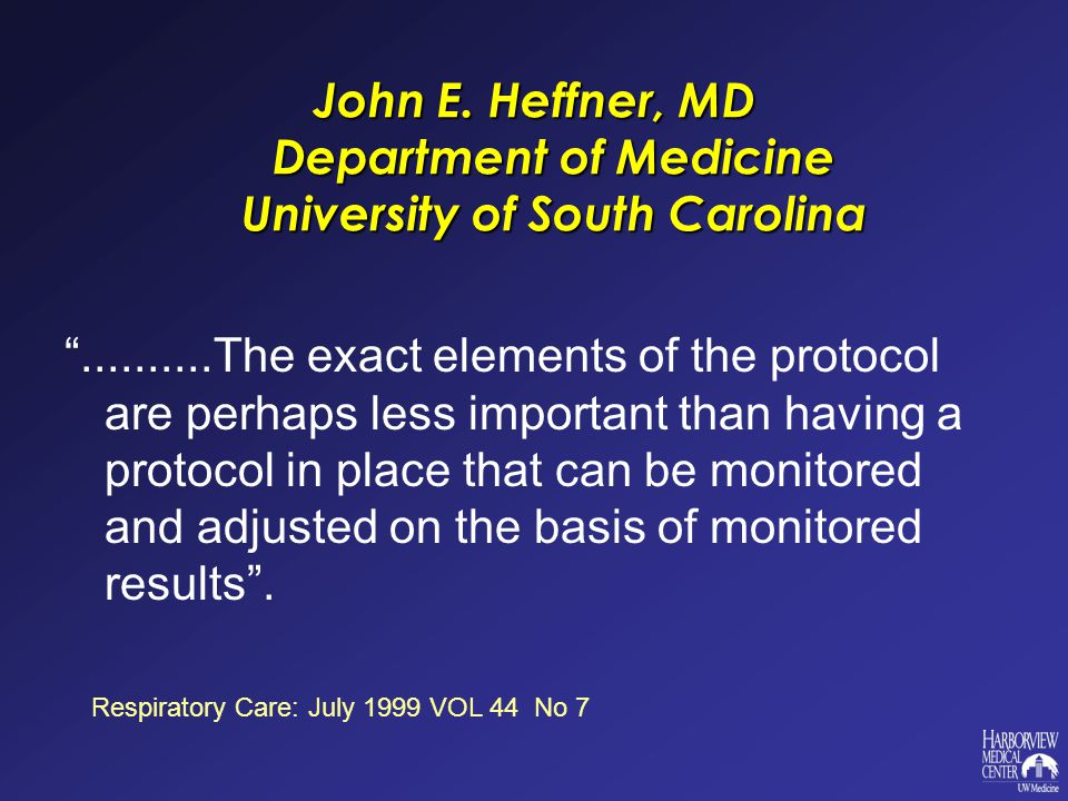 John E. Heffner, MD Department of Medicine University of South Carolina..........The exact elements of the protocol are perhaps less important than ha