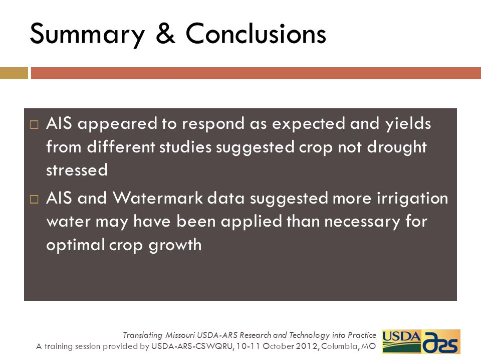 Summary & Conclusions AIS appeared to respond as expected and yields from different studies suggested crop not drought stressed AIS and Watermark data