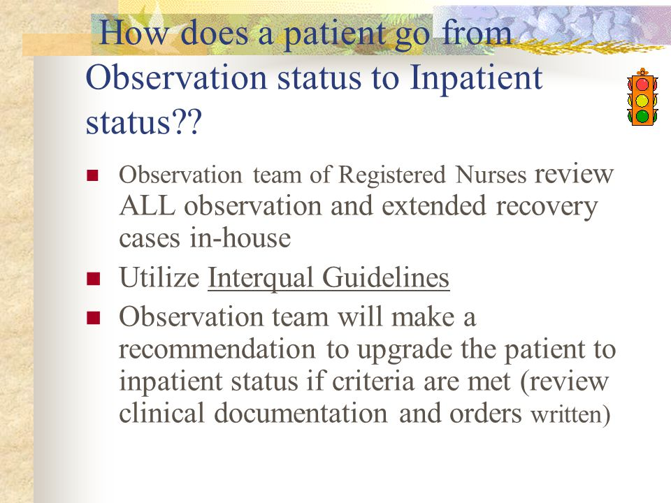 How does a patient go from Observation status to Inpatient status .