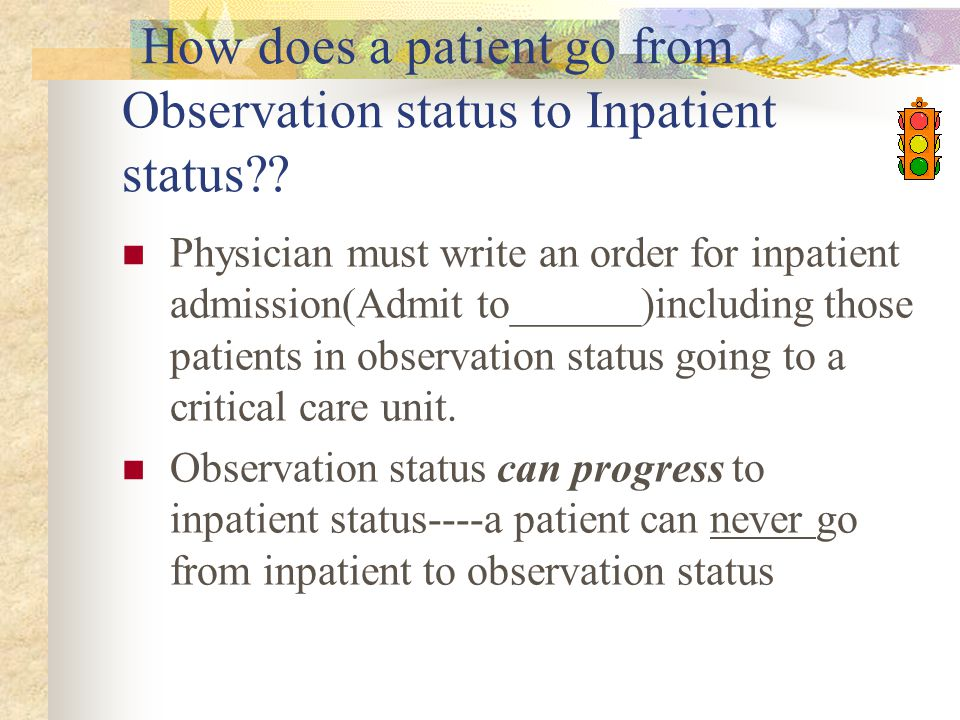 How does a patient go from Observation status to Inpatient status?.