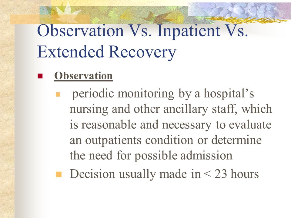Observation Vs. Inpatient Vs.