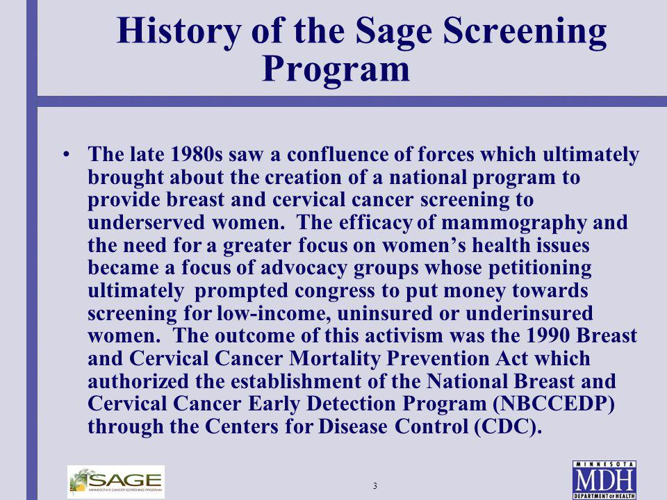 3 History of the Sage Screening Program The late 1980s saw a confluence of forces which ultimately brought about the creation of a national program to