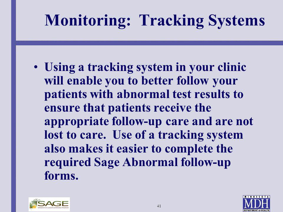 41 Monitoring: Tracking Systems Using a tracking system in your clinic will enable you to better follow your patients with abnormal test results to en