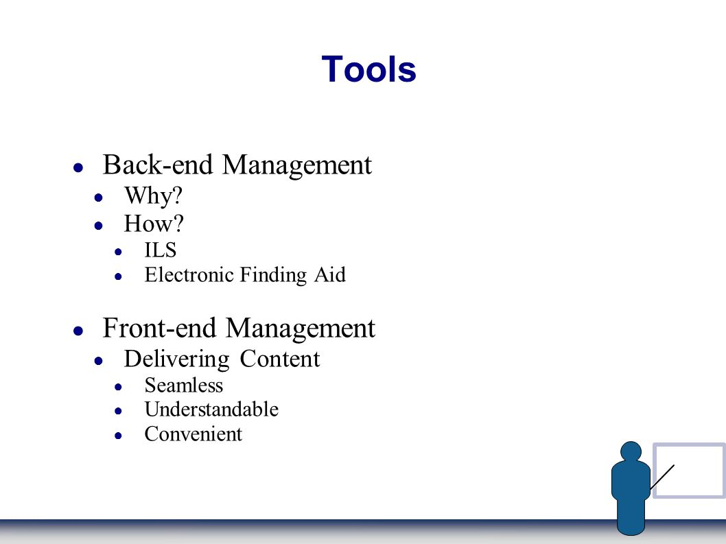Tools Back-end Management Why. How.