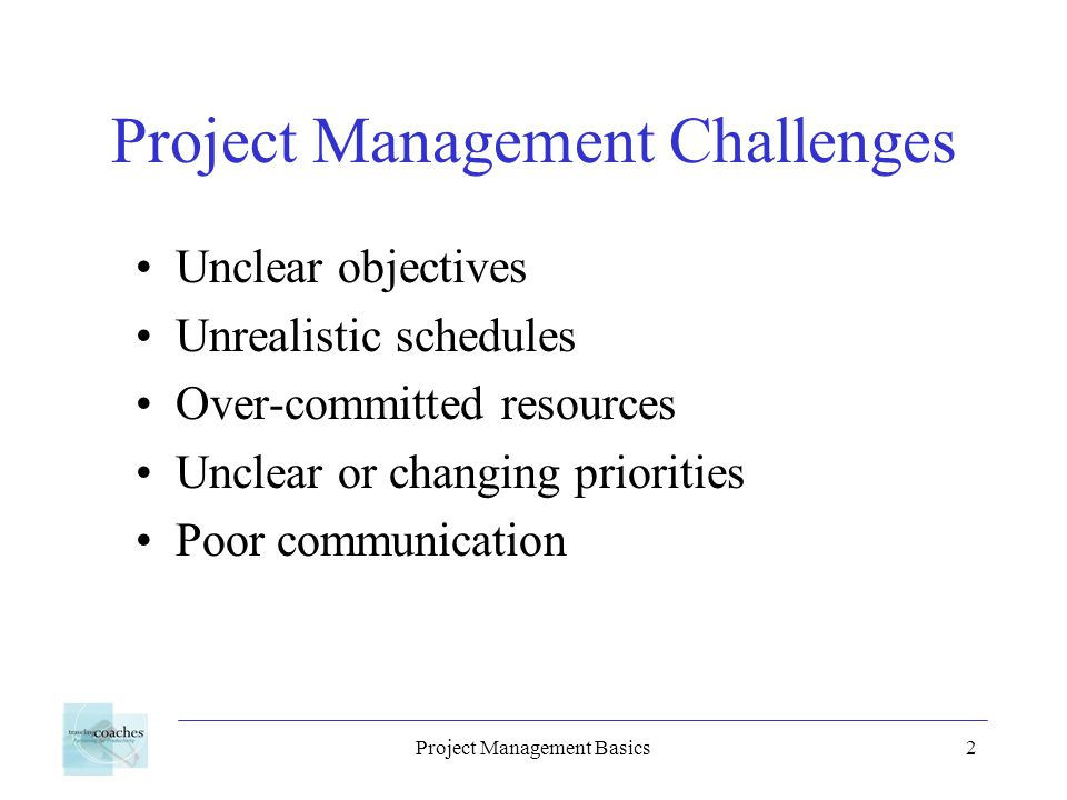 Project Management Basics3 What is a project.