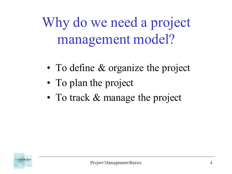 Project Management Basics15 Work Breakdown Structure Tasks with clearly defined: –Activity and deliverable –Work estimate –Resources